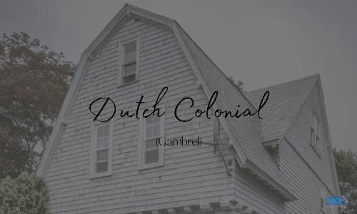 Gambrel   Dutch